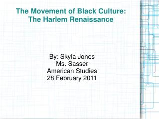 The Movement of Black Culture: The Harlem Renaissance