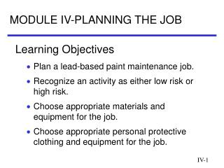 MODULE IV-PLANNING THE JOB