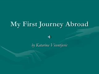 My First Journey Abroad