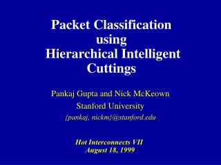 Packet Classification using  Hierarchical Intelligent Cuttings