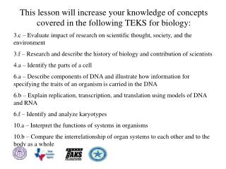 This lesson will increase your knowledge of concepts covered in the following TEKS for biology: