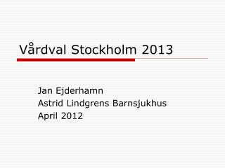 Vårdval Stockholm 2013