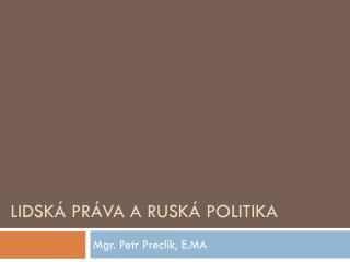 Lidsk� pr�va a  rusk�  politika