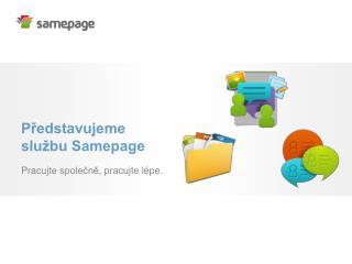 Představujeme službu Samepage