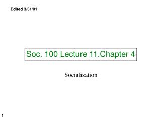 Soc. 100 Lecture 11.Chapter 4