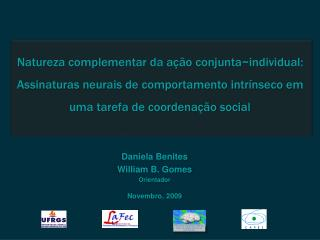 Daniela  Benites William B. Gomes Orientador Novembro , 2009