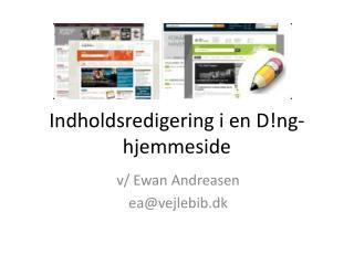 Indholdsredigering i en D!ng-hjemmeside