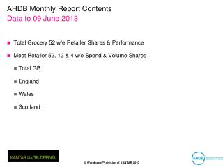 AHDB Monthly Report Contents Data to 09 June 2013