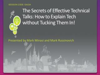 The Secrets of Effective Technical Talks: How to Explain Tech without Tucking Them In