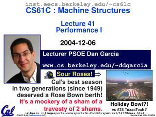 Lecturer PSOE Dan Garcia cs.berkeley/~ddgarcia