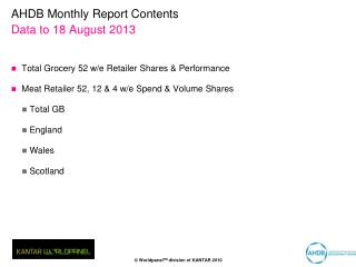 AHDB Monthly Report Contents Data to 18 August 2013