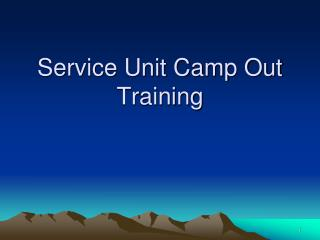 Service Unit Camp Out Training
