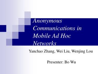 Anonymous Communications in Mobile Ad Hoc Networks