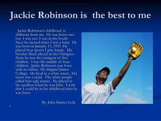 Jackie Robinson is  the best to me
