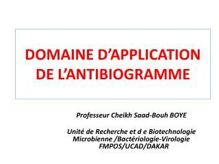 Domaine d'application de l'antibiogramme