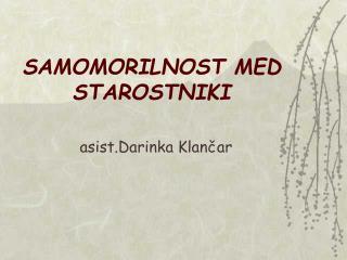 SAMOMORILNOST MED STAROSTNIKI