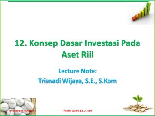 12.  Konsep Dasar Investasi Pada Aset Riil