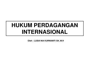 HUKUM PERDAGANGAN INTERNASIONAL