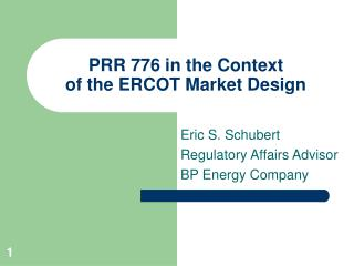 PRR 776 in the Context  of the ERCOT Market Design