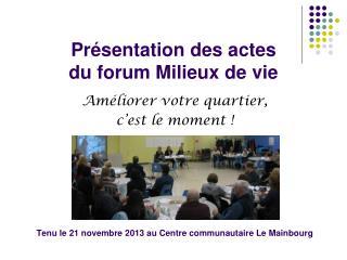 Présentation des actes               du forum Milieux de vie