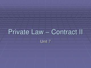 Private Law – Contract II