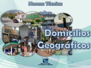 Norma Técnica sobre Domicilios    Geográficos