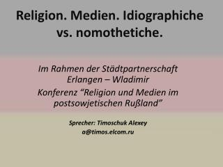 Religion.  Medien .  Idiographiche  vs.  nomothetiche .