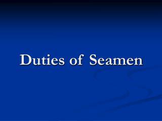 Duties of Seamen