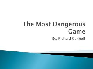 essay on the most dangerous game by richard connell