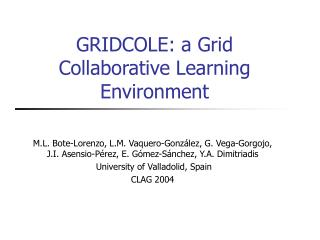 GRIDCOLE: a Grid Collaborative Learning Environment