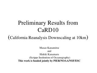 Preliminary Results from CaRD10 California Reanalysis Downscaling at 10km