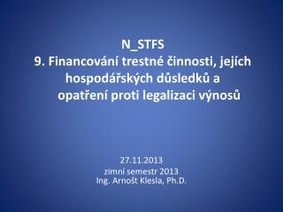27.11.2013 zimní semestr 2013 Ing. Arnošt Klesla, Ph.D.