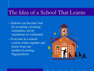 The Idea of a School That Learns