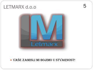 LETMARX d.o.o