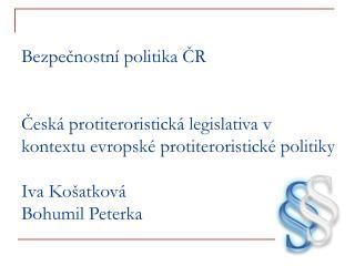 Česká protiteroristická legislativa v kontextu evropské protiteroristické politiky