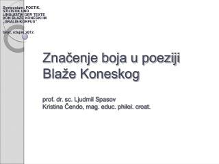 """Symposium: POETIK, STILISTIK UND LINGUISTIK DER TEXTE VON BLAŽE KONESKI IM """"GRALIS-KORPUS"""""""