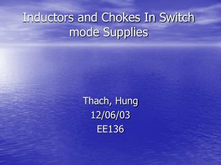 Inductors and Chokes In Switch mode Supplies