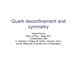 Quark deconfinement and symmetry