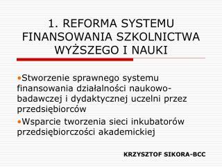 1. REFORMA SYSTEMU FINANSOWANIA SZKOLNICTWA WYŻSZEGO I NAUKI