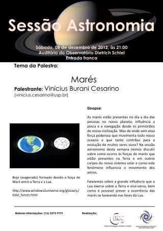 Sábado, 08  de dezembro  de 2012, às 21:00 Auditório do Observatório Dietrich  Schiel