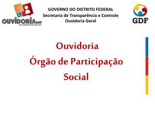 Ouvidoria Órgão de Participação  Social