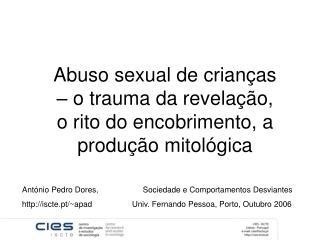 Abuso sexual de crianças – o trauma da revelação, o rito do encobrimento, a produção mitológica