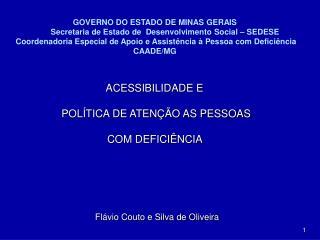 ACESSIBILIDADE E   POLÍTICA DE ATENÇÃO AS PESSOAS  COM DEFICIÊNCIA