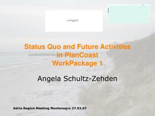 Status Quo and Future Activities  in PlanCoast WorkPackage 1