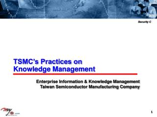 Enterprise Information & Knowledge Management Taiwan Semiconductor Manufacturing Company