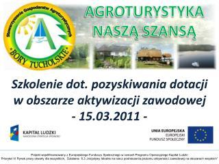 Szkolenie dot. pozyskiwania dotacji  w obszarze aktywizacji zawodowej - 15.03.2011 -