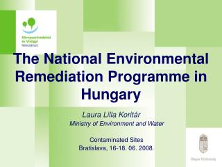 The National Environmental Remediation Programme in Hungary