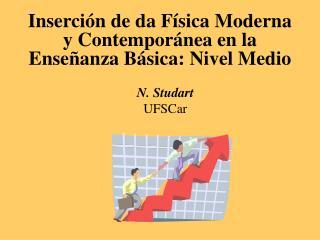 Inserción de da Física Moderna y Contemporánea en la Enseñanza Básica: Nivel Medio