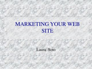 MARKETING YOUR WEB SITE
