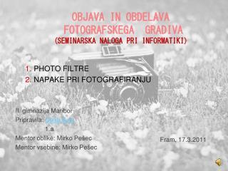 OBJAVA IN OBDELAVA  FOTOGRAFSKEGA  GRADIVA (Seminarska naloga pri informatiki)